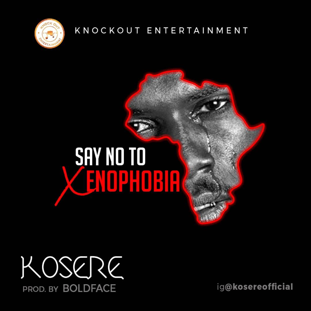 Download Mp3: Kosere – Say no to Xenophobia