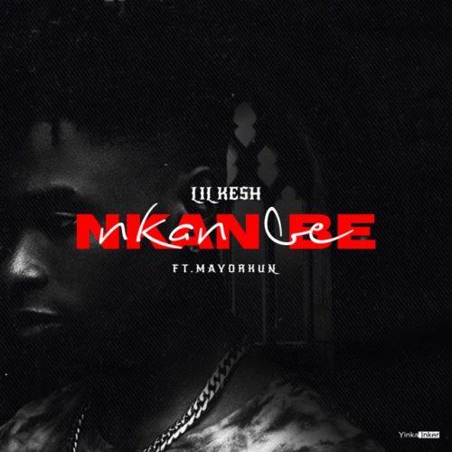 """Lil Kesh – """"Nkan Nbe"""" ft. Mayorkun"""
