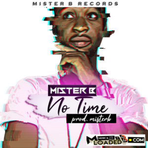 Mister B – No Time