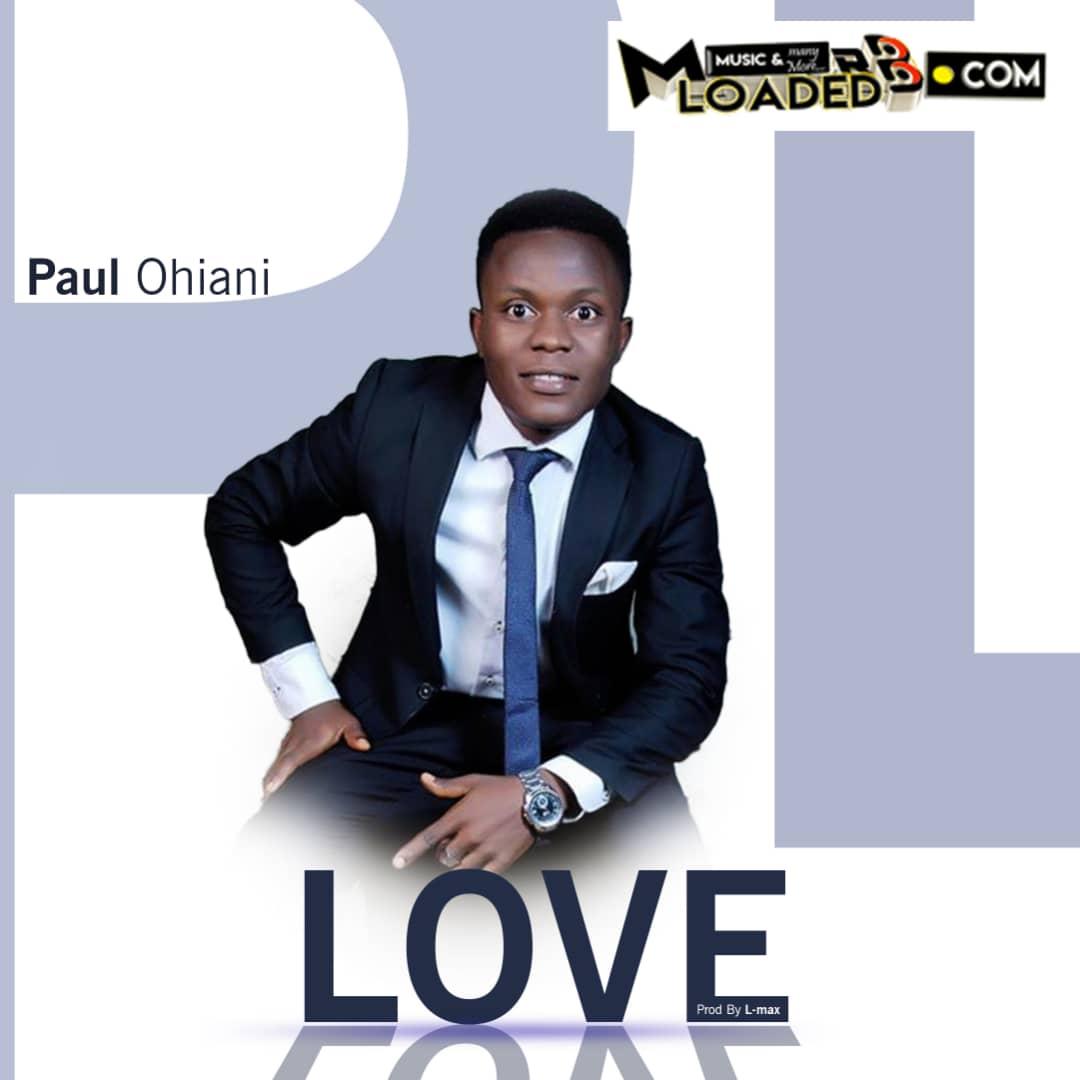Download MP3 – Paul Ohiani – Love