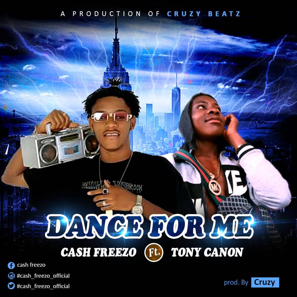 [Music] Cash Freezo ft Tony canon – Dance for me