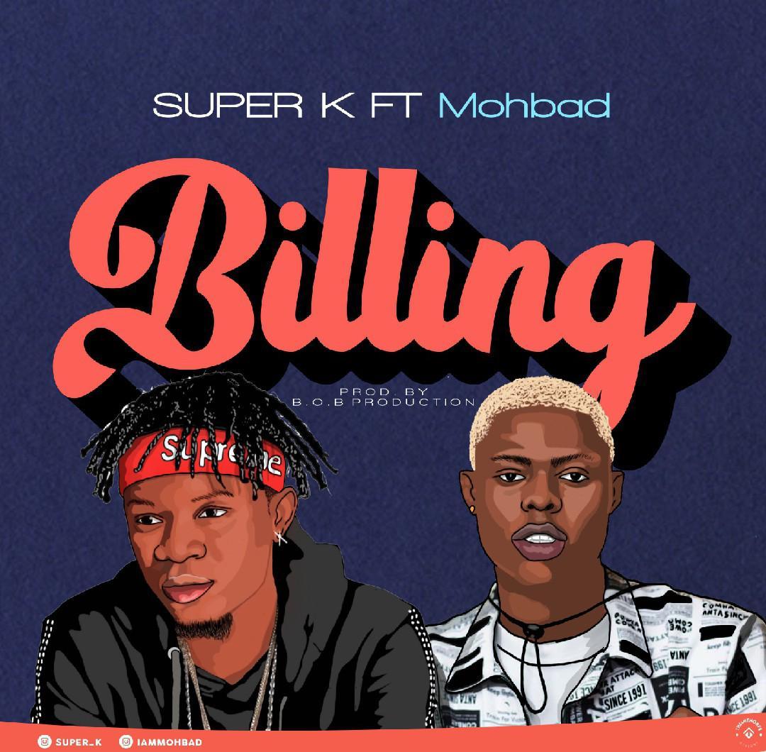 [Music] Super k ft Mohbad – Billing