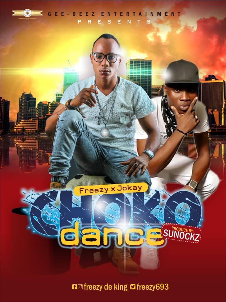 [Music] Freezy ft Jokay – Choko Dance