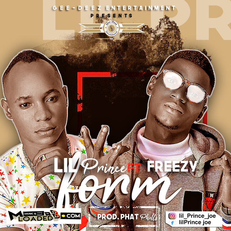 [Music] Lil Prince Ft Freezy – Form
