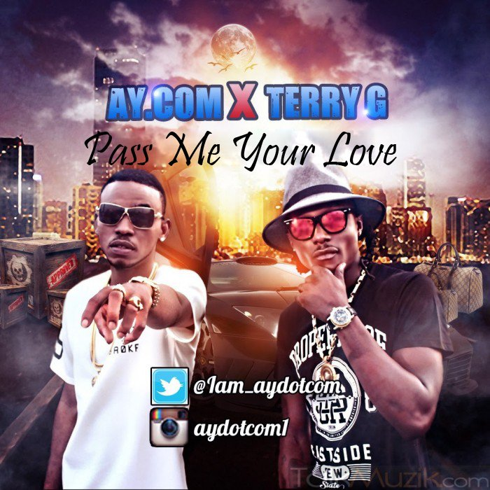 [Music Throwback] Ay.com ft Terry G – Pass me your love