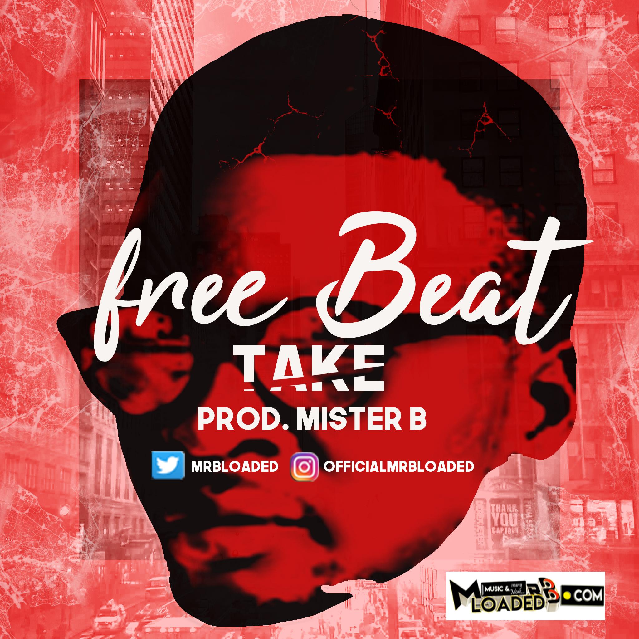 [Free Beat] Mister B – Take
