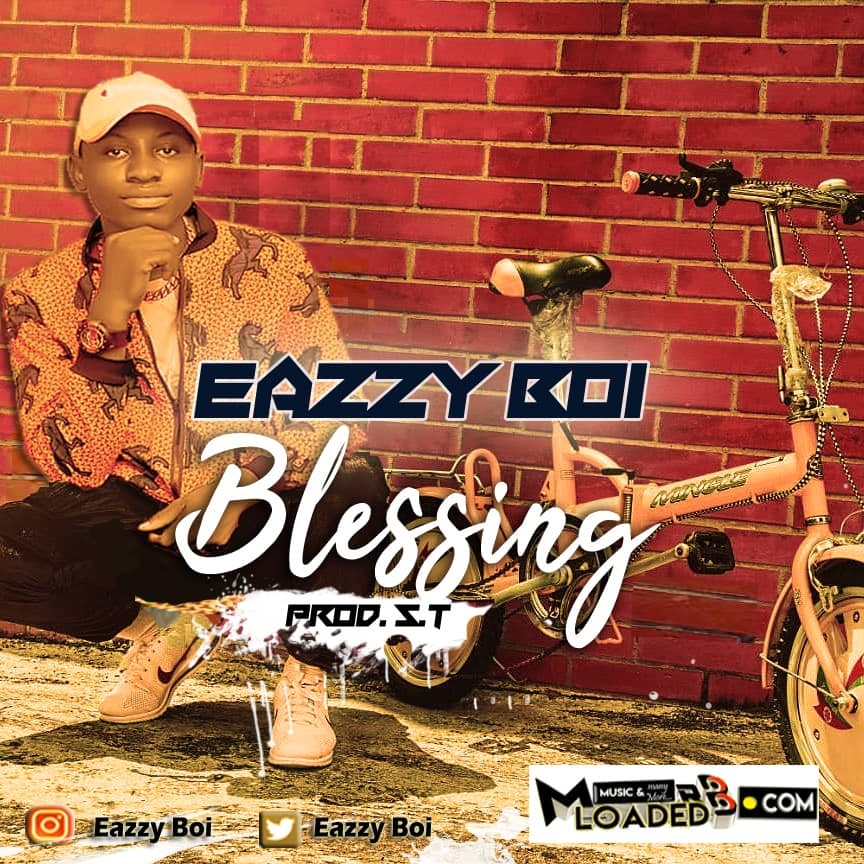 Download Mp3 – Eazzy Boi – Blessing