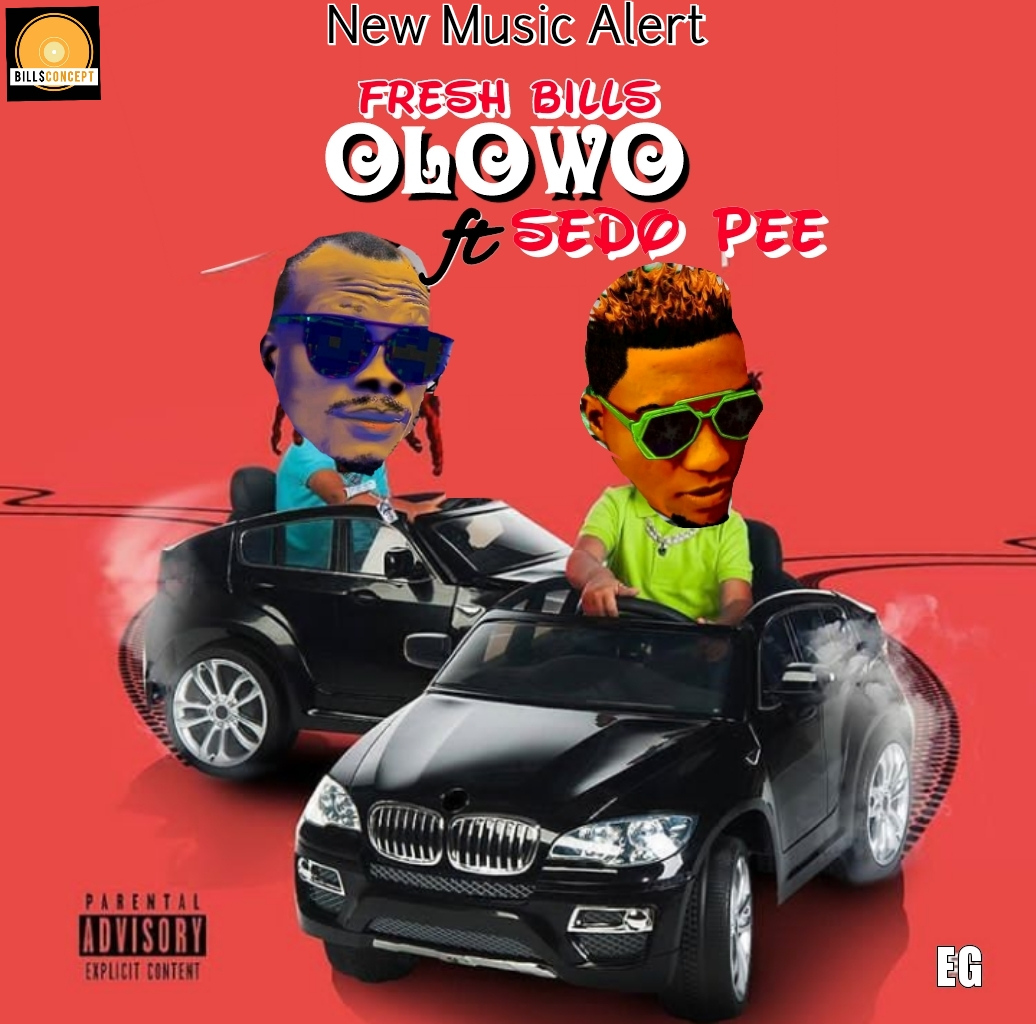 [Music] Fresh Bills ft Sedo Pee – Olowo