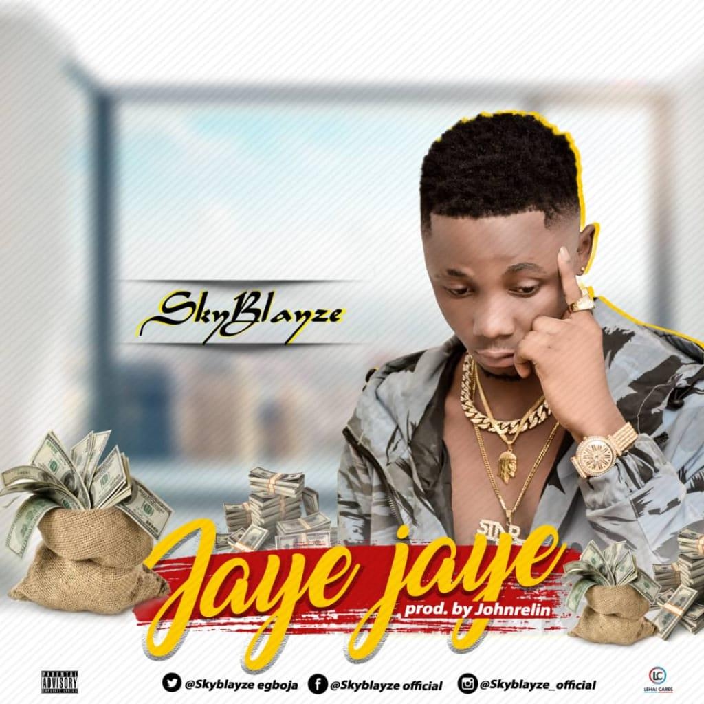 A-[Music] SkyBlayze – JayeJaye