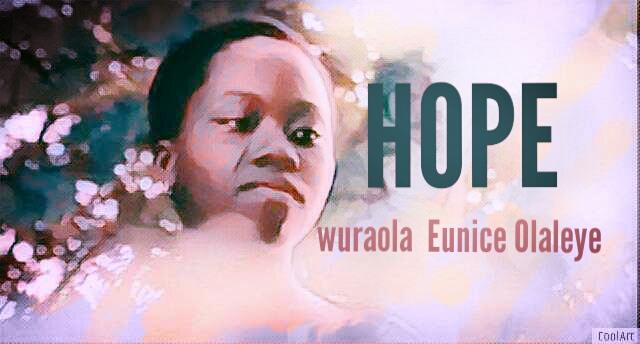 HOPE by Wuraola Olaleye Eunice