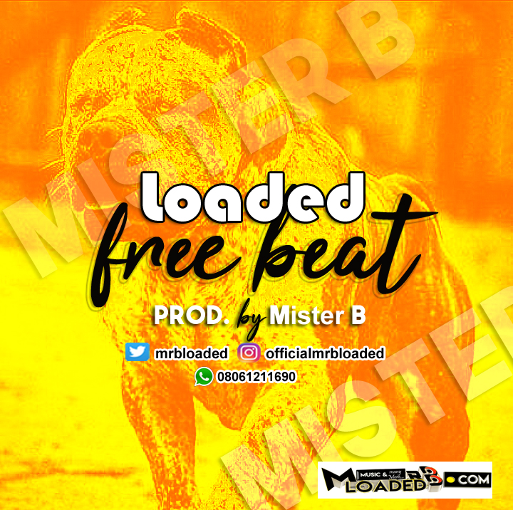 [Free Beat] Mister B – Loaded