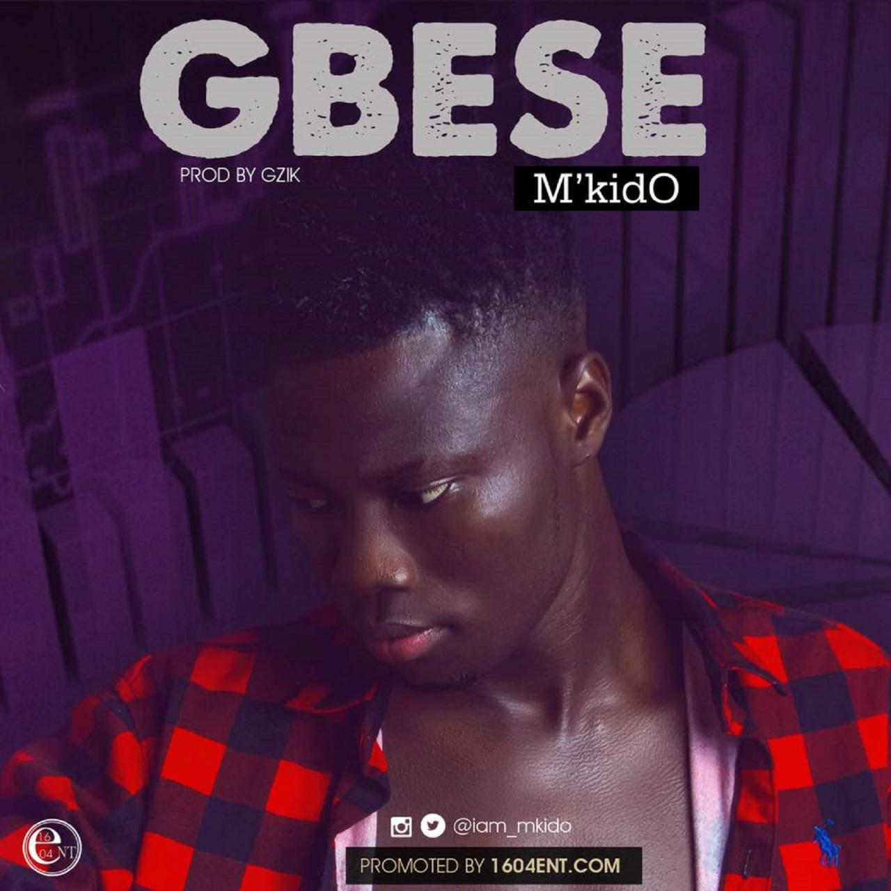 [Music] M'KIDO – GBESE prod. By TYTANIUM
