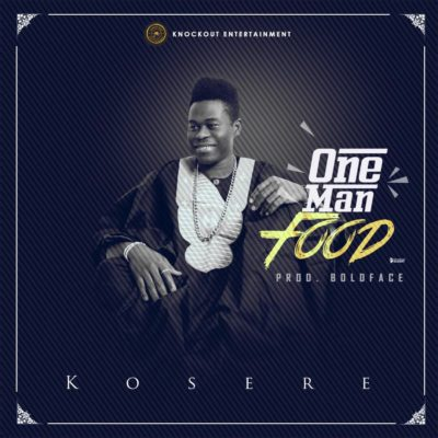 [Music] Kosere – One Man Food (Prod. By Boldface)