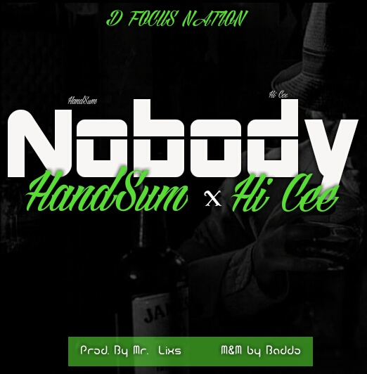 [Music] Handsum ft Hi Cee – Nobody