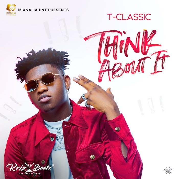 [Music] T-Classic – Think About It