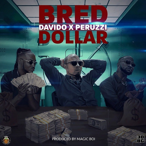 Download Music: B-Red – Dollar Ft. Davido x Peruzzi