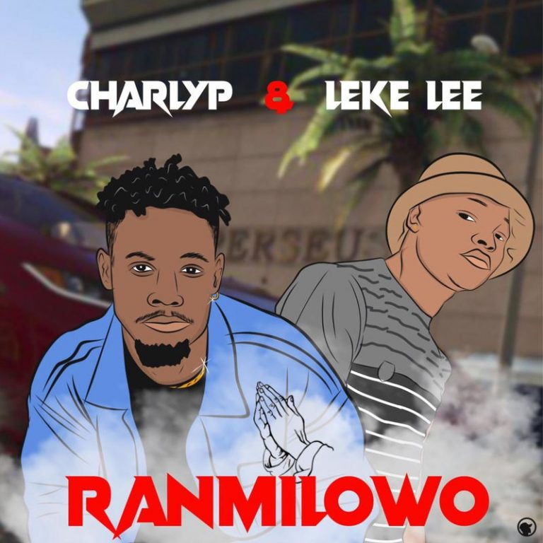 [Music] CharlyP – Ranmilowo Ft. Leke Lee