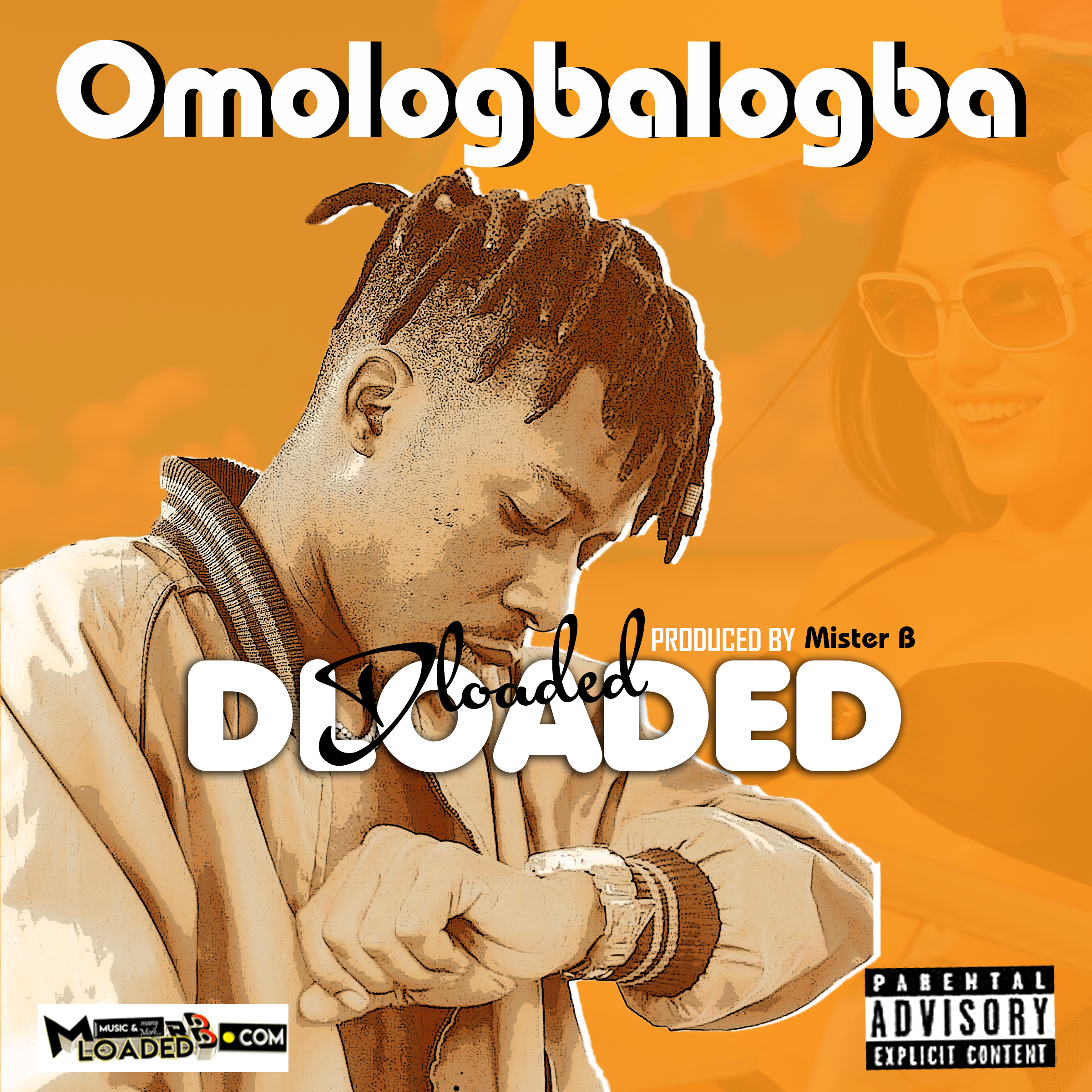 [Music] DLOADED – Omologbalogba (Prod. By Mister B)