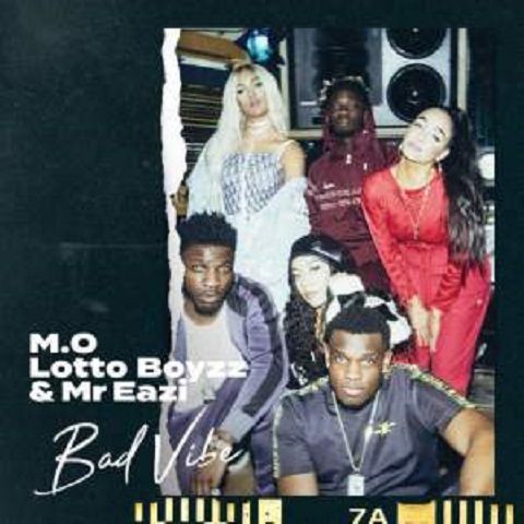 Download Music: M.O – Bad Vibe Ft. Lotto Boyzz, Mr Eazi