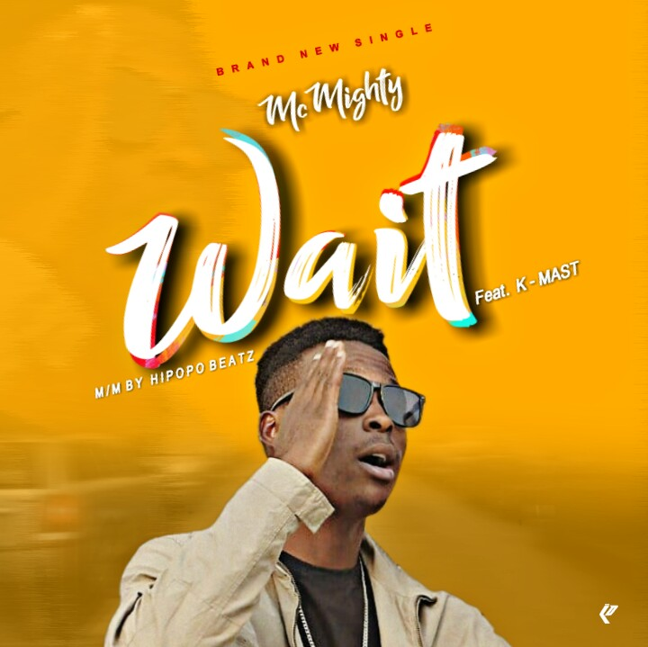 [Music] Mcmighty ft K mast – Wait