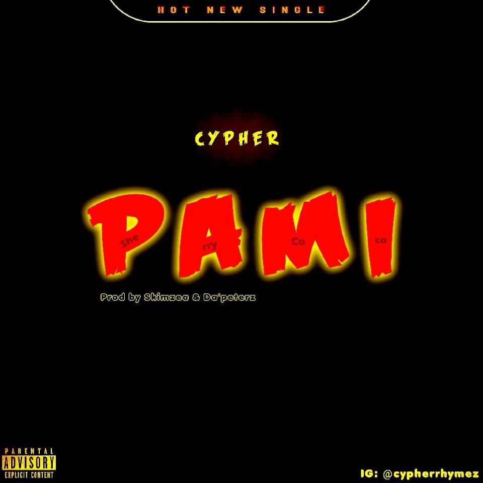 [Music] Cypher – Pami