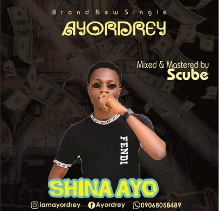[Music] Ayordrey – Shina Ayo (free style)