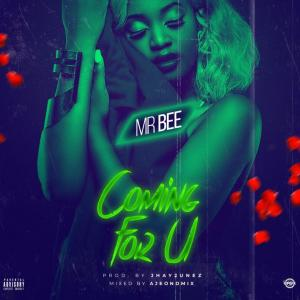 [Music] Mr Bee – Coming For You