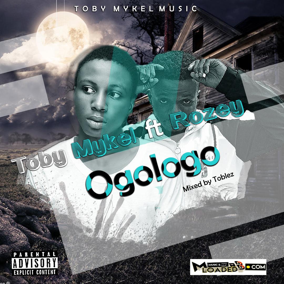[Music] Toby Mykel ft Rozey – Ogologo