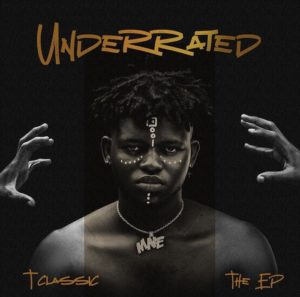 Download Music: T Classic – Underrated