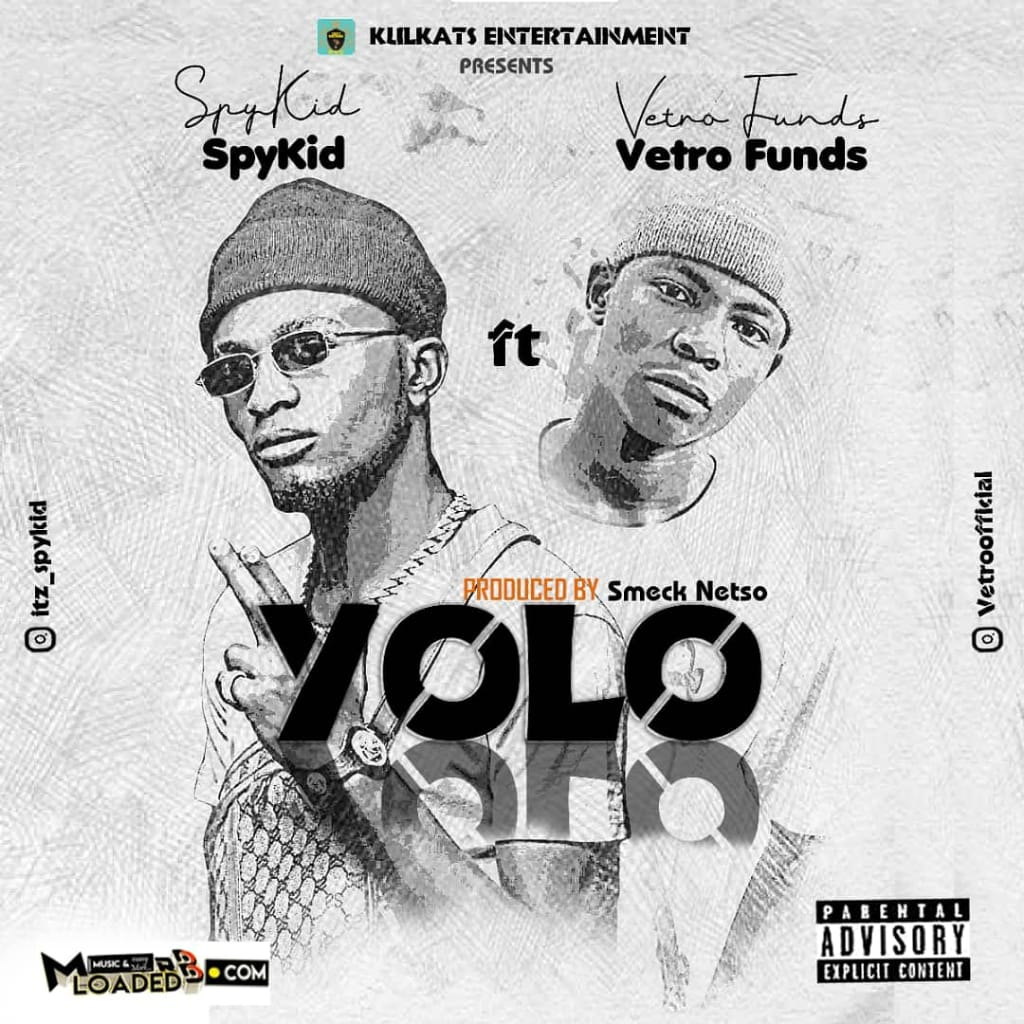 [Music] Spykid ft Vetro funds – Yolo