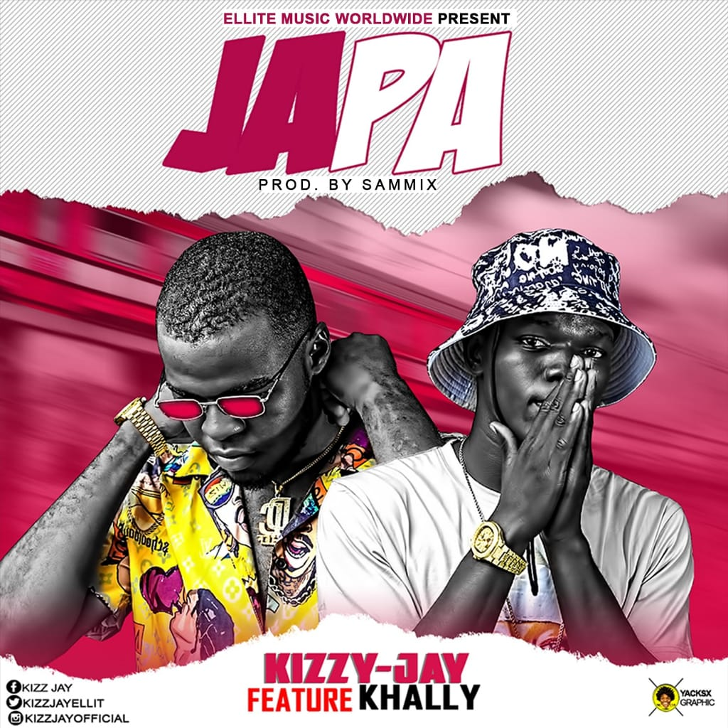 [Music] Kizzy Jay ft Khally – Japa