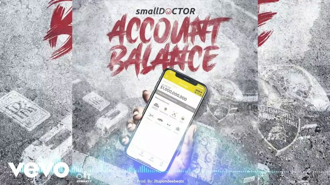 Download Music: Small Doctor – Account Balance