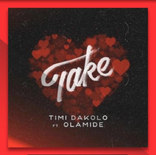 [Music] Timi Dakolo Ft. Olamide – Take