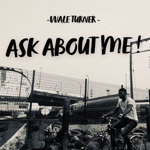 Download Music: Wale Turner – Ask About ME