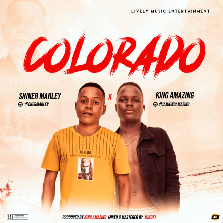 [Anticipate] Sinner Marley ft King Amazing – Colorado