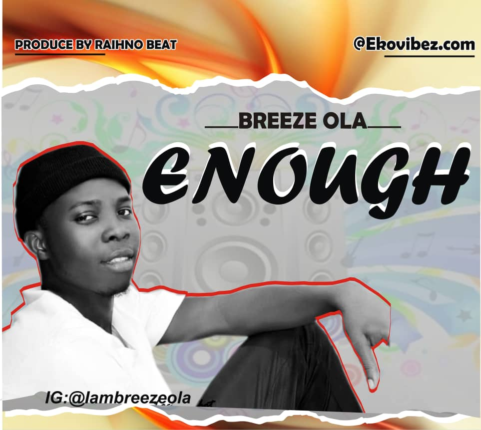 [Music] Breeze Ola – Enough