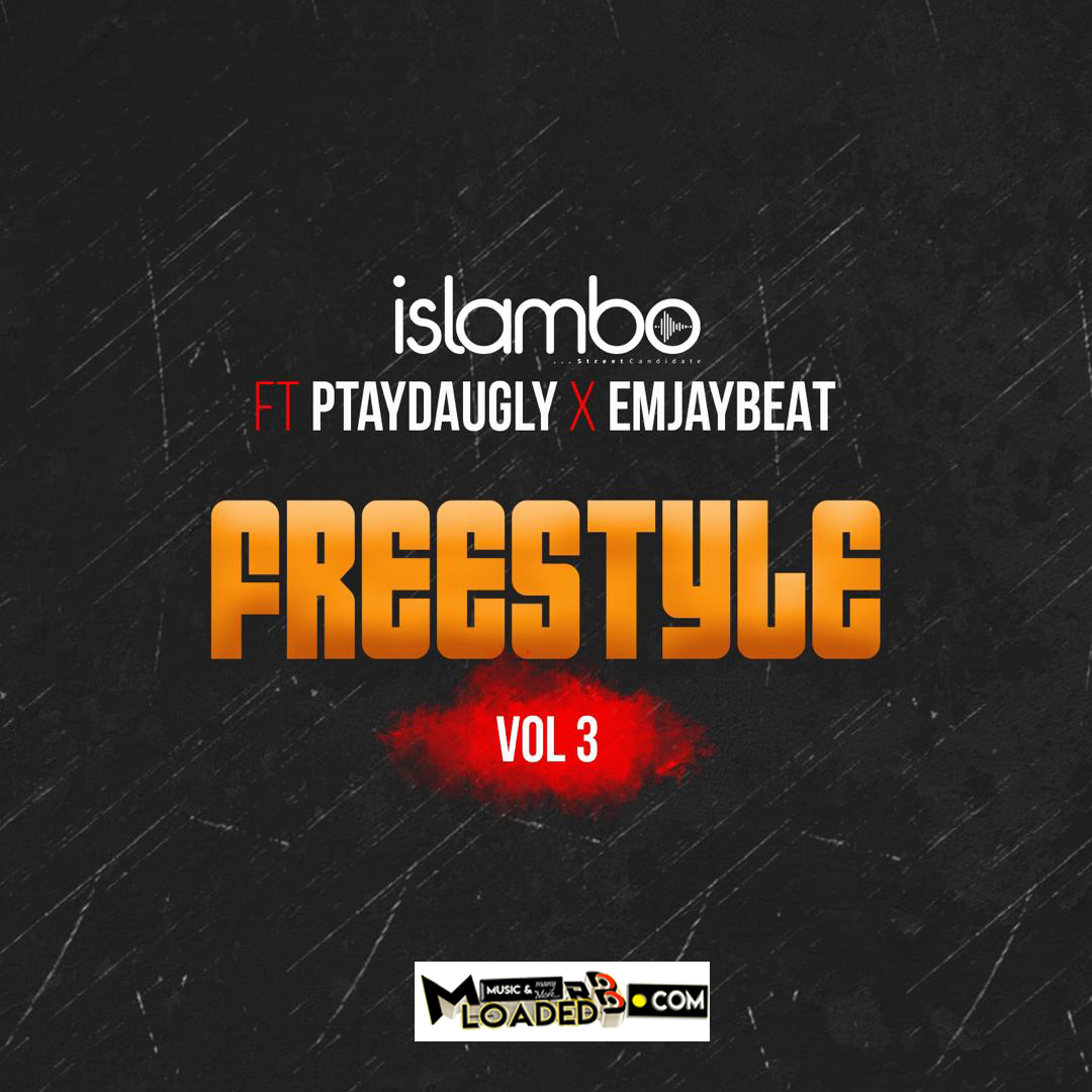 [Music] Islambo ft Ptaydaugly X Emjaybeat – Freestyle Vol 3