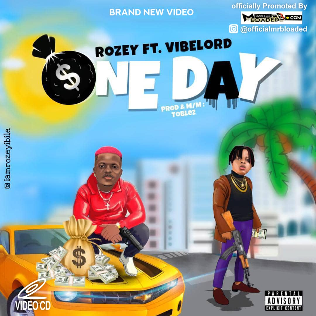 [Video] Rozey ft Vibe Lord – One Day