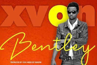 [Music] XVON – Bentley
