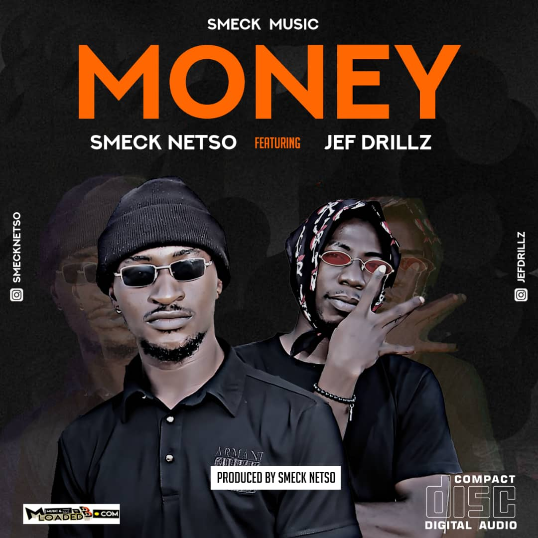 [Music] Smeck Netso ft Drill – Money