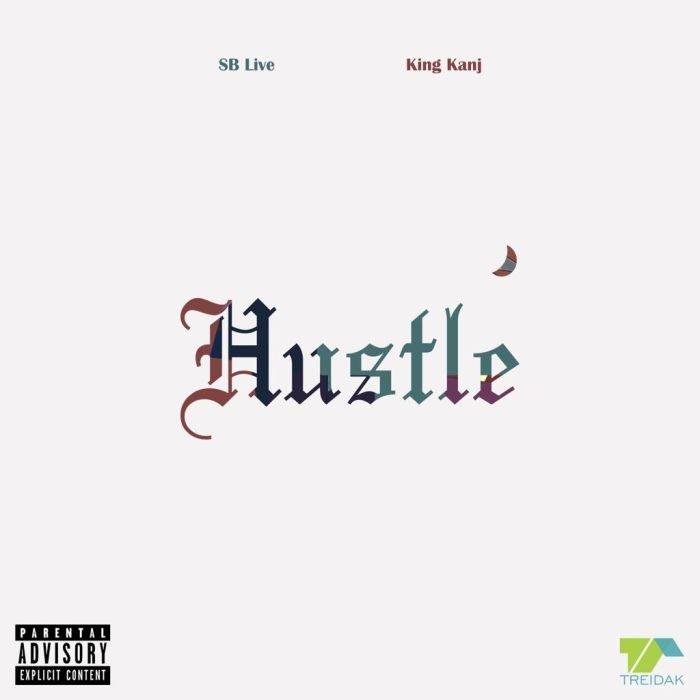 [Music] King Kanj x SB Live – Hustle