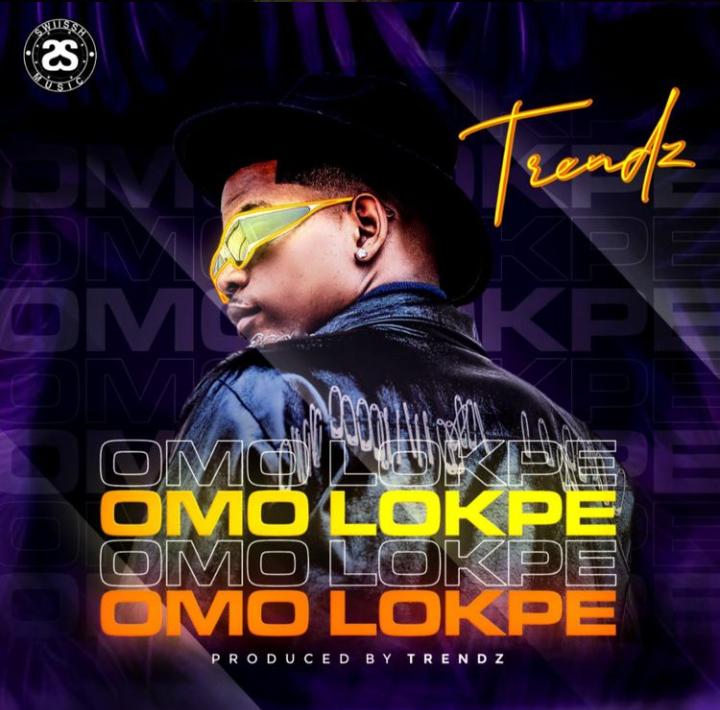 [Music] Trendz – Omo Lokpe