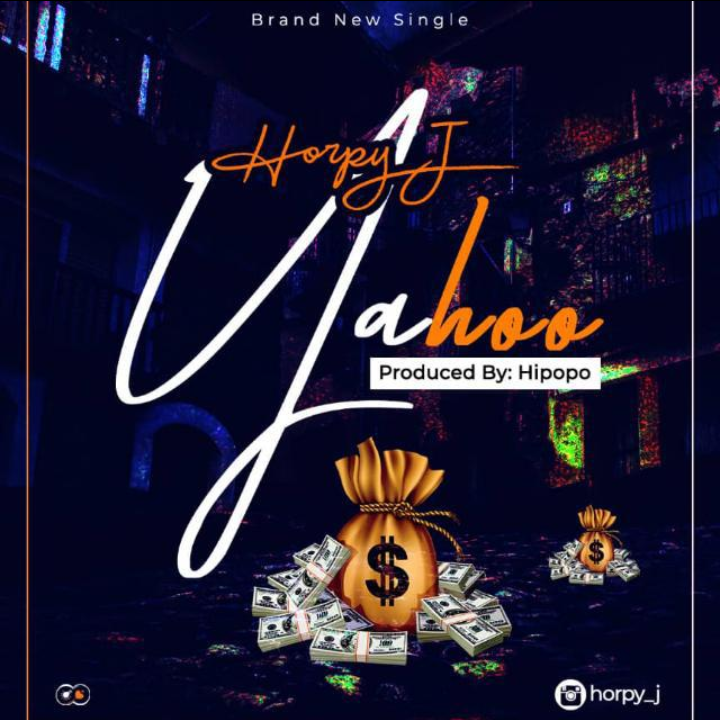 [Music] Horpy J – Yahoo (Produced by Hipopo)