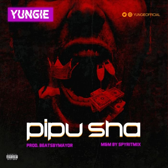 [Music] Yungie – Pipu Sha