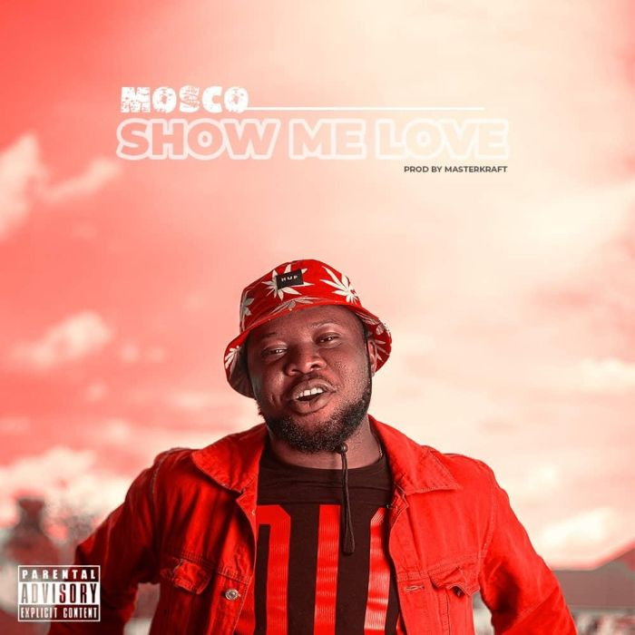 [Music] Mosco – Show Me Love