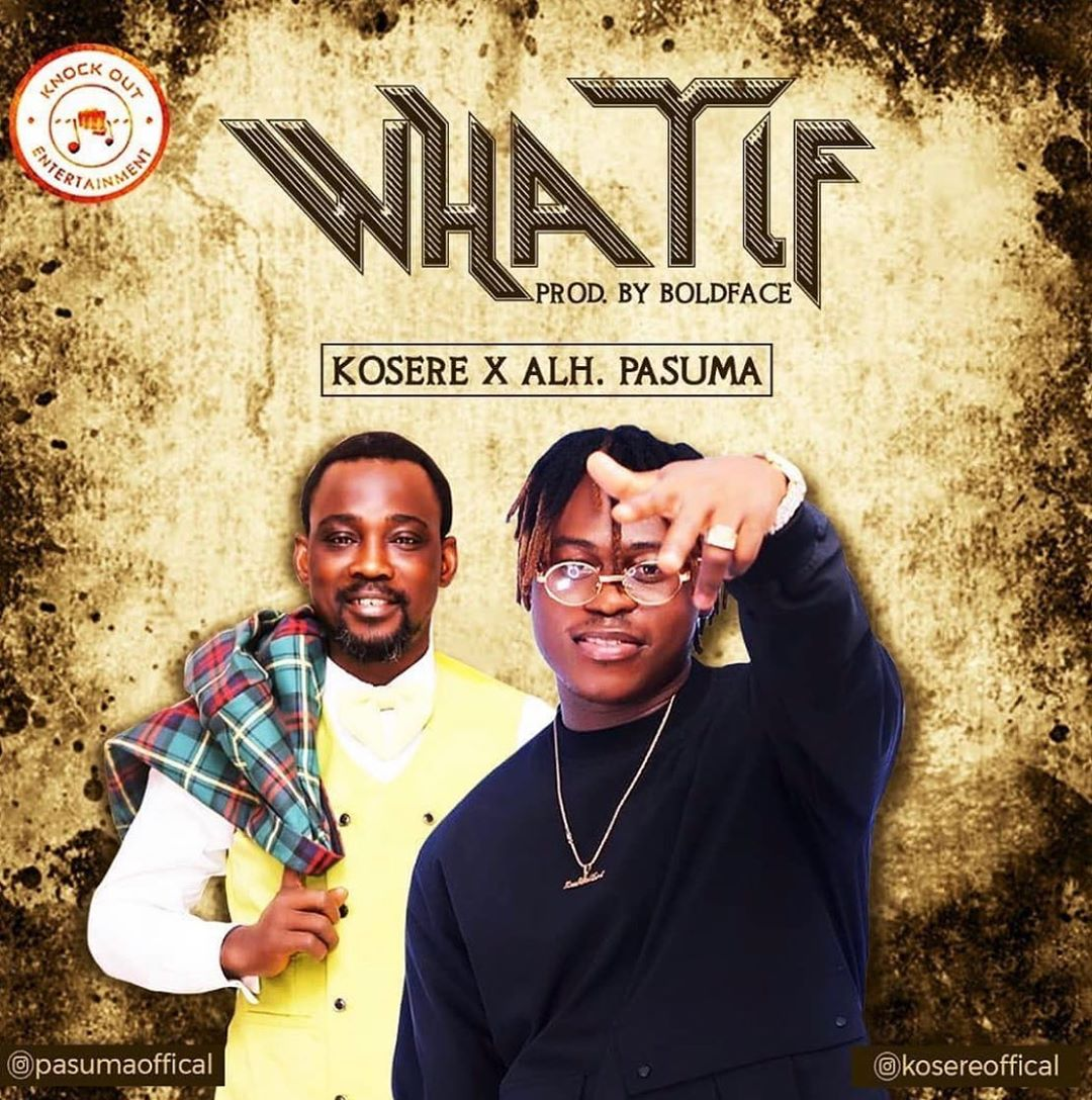 Kosere ft Pasuma – What If