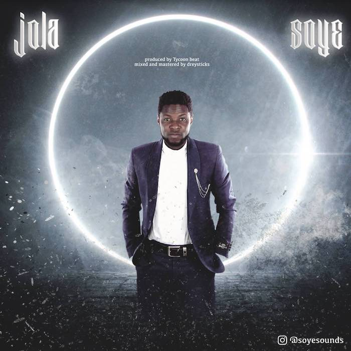 [Music] Soye – Jola