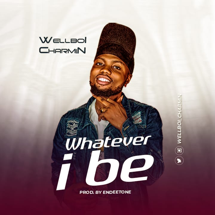 Wellboi – Whatever I be