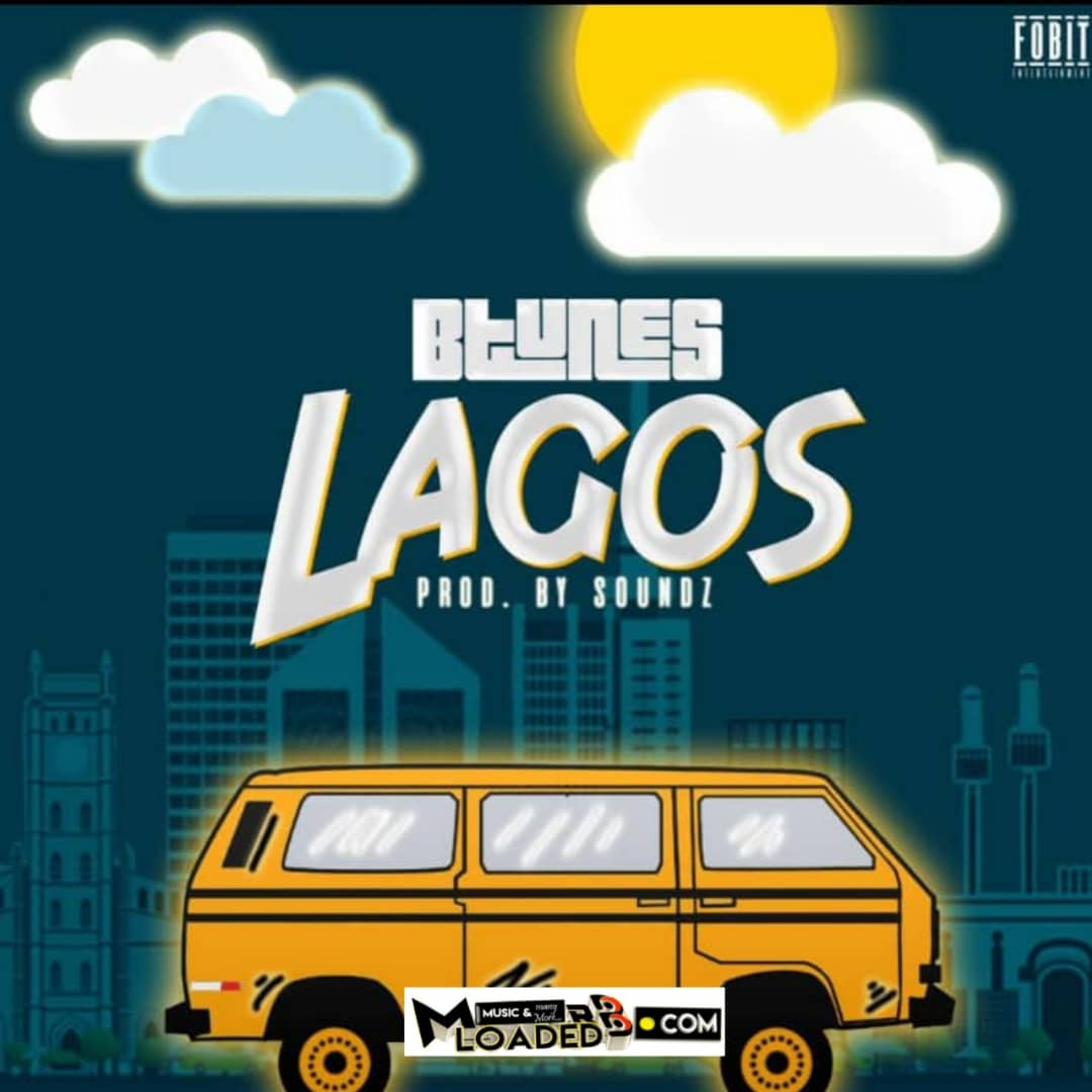 Btunes – Lagos (Prod. by Soundz)