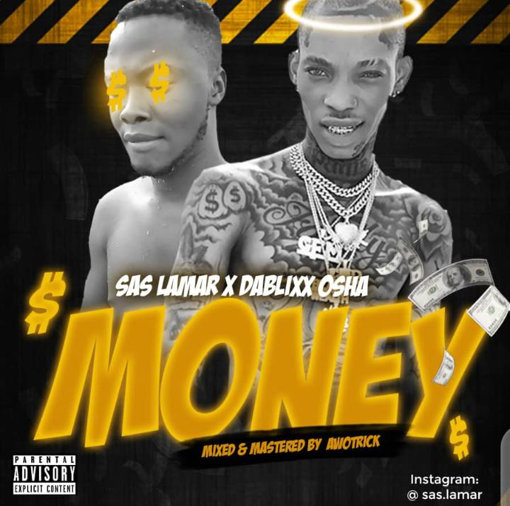 [Music] Sas Lamar Ft. Dablix Osha – Money